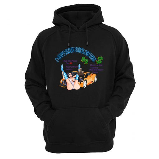 I Can't Stand Broke Ass Men Hoodie (Oztmu)