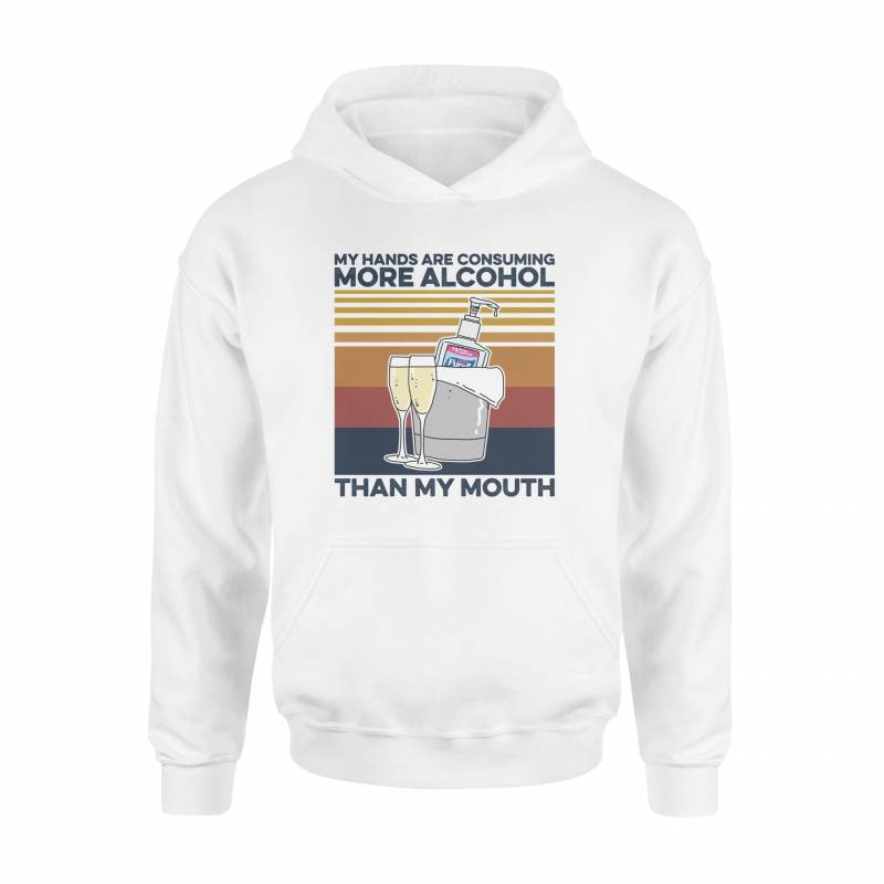 Alcohol Alcohol My Hands Are Consuming - Standard Hoodie