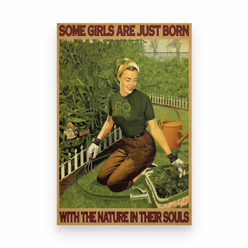 420 Some Girls Are Just Born With The Nature In Their Souls - Poster