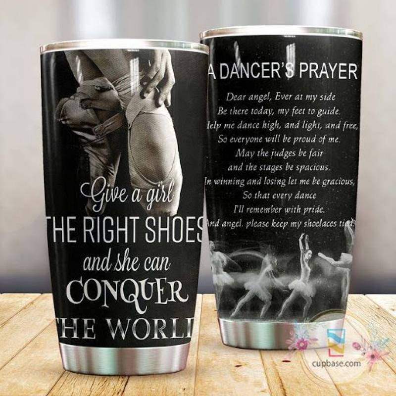 Give A Girl The Right Shoes Ballet Tumbler M09T9