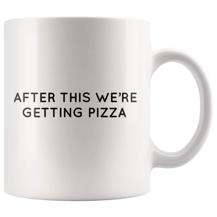 After This We're Getting Pizza Mug Black