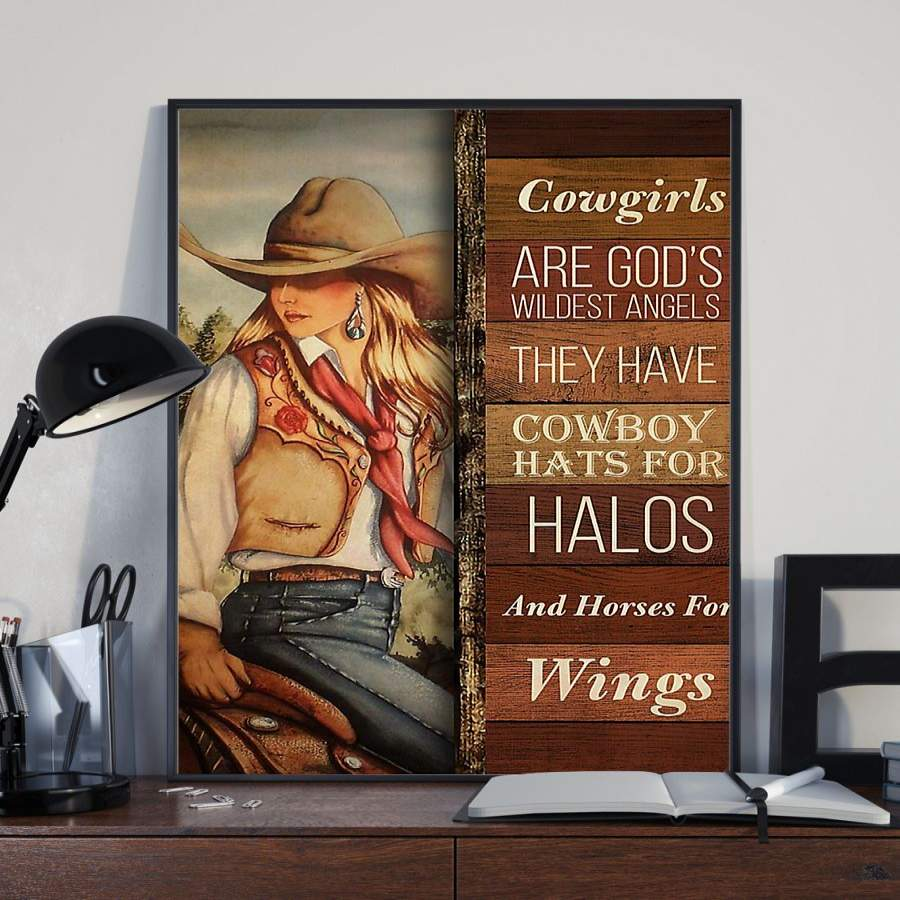Cowgirls Are Gods Wildest Angels They Have Cowboy Hats For Halos Poster Gifts For Horse Lovers