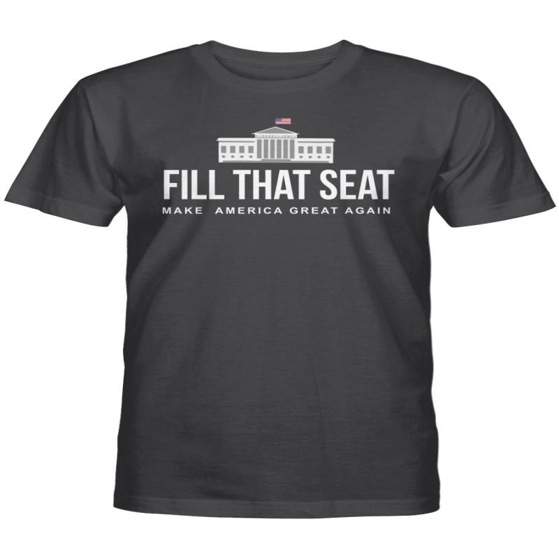 Fill That Seat Tee