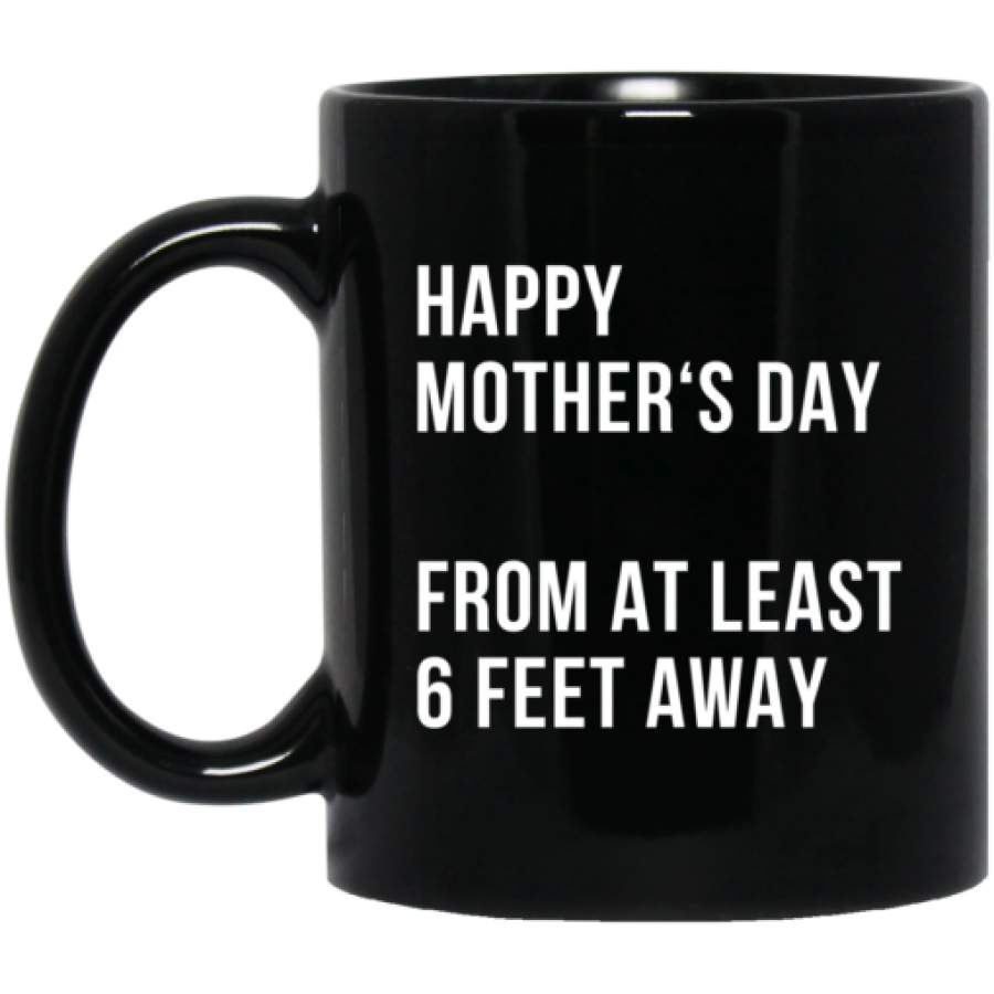Happy mother's day from at least 6 feet away mug