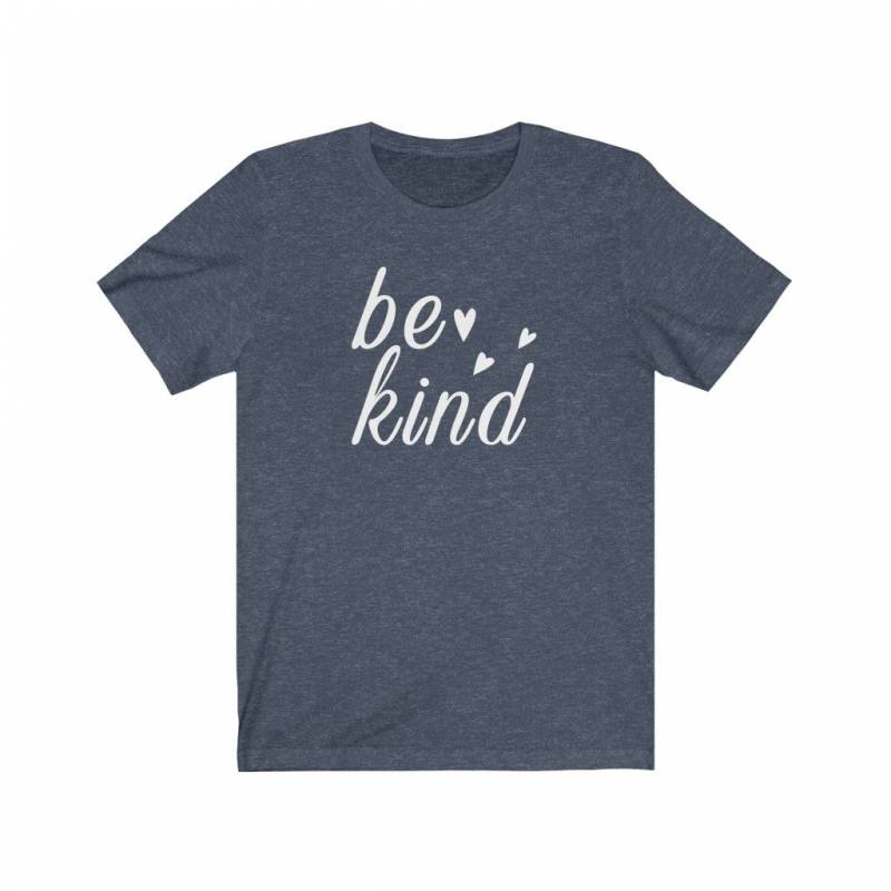 Be Kind Shirt - Unisex Bella Canvas Jersey Short Sleeve Tee