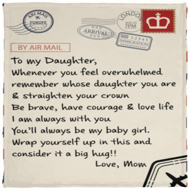 Letter To my daughter whenever you feel overwhelmed blanket