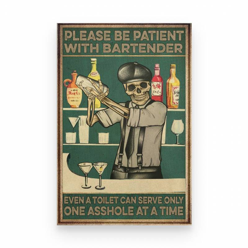 Bartender Please Be Patient With Bartender - Poster