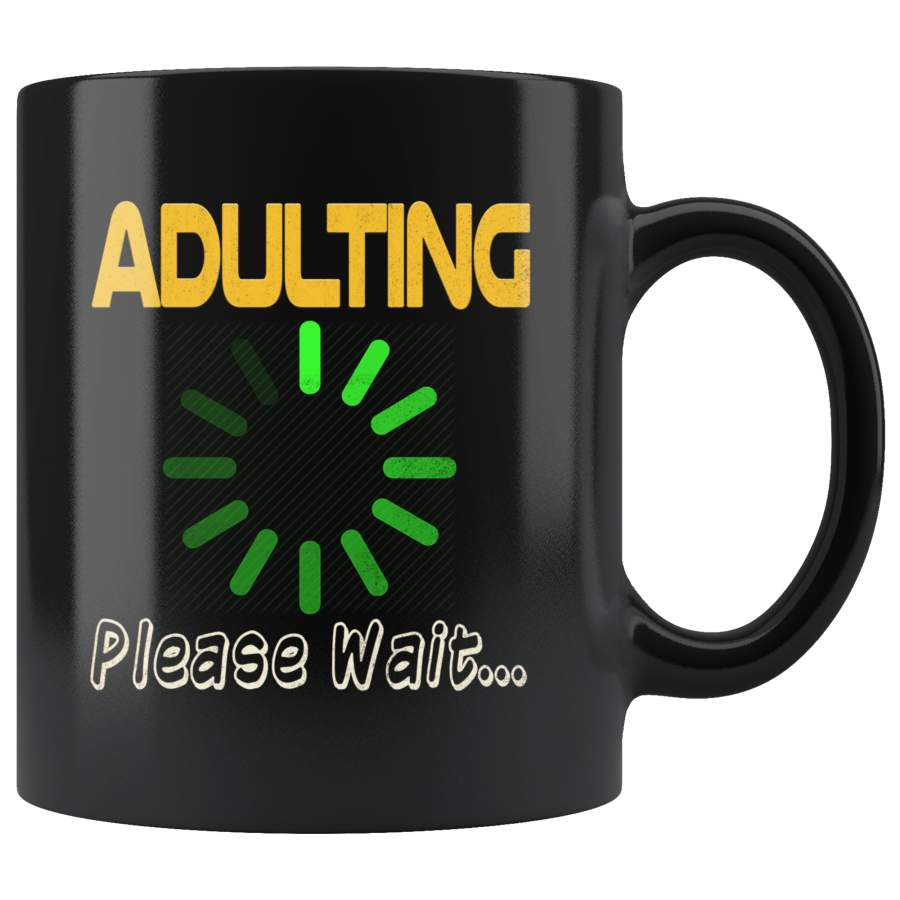 Adulting Please Wait Funny Loading Mug - Geek Nerd Computer IT Lag Teacher Student Coffee Cup