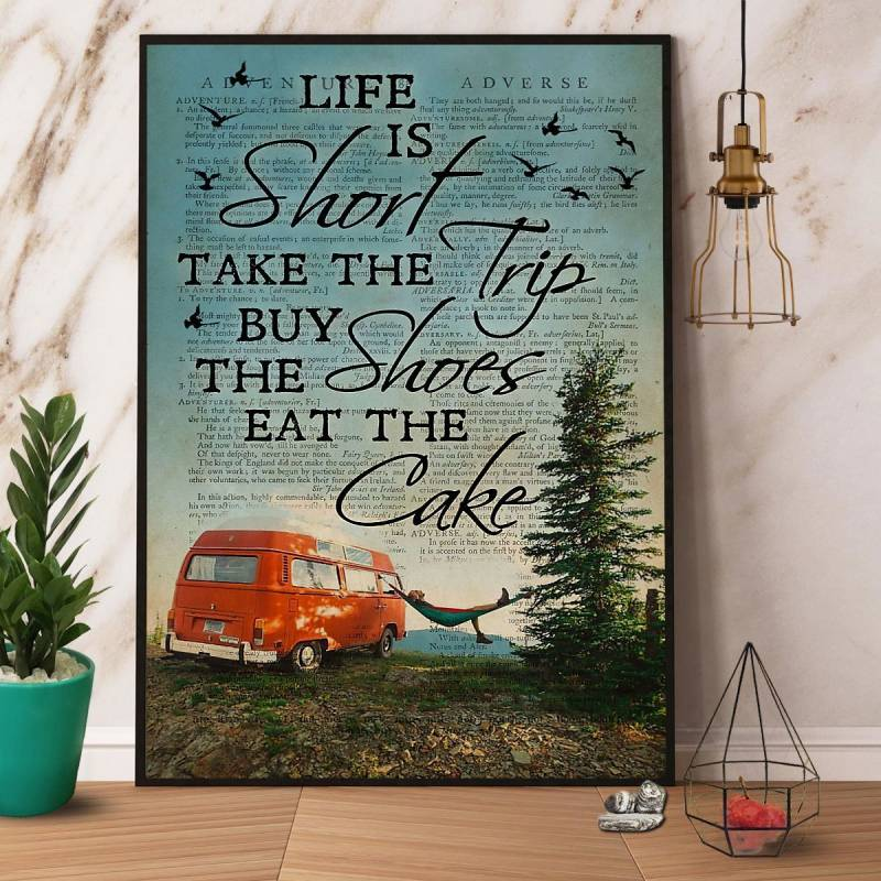 Camping Life Is Short Take The Trip Buy The Shoes Eat The Cake Poster No Frame/ Wrapped Canvas Wall Decor Full Size