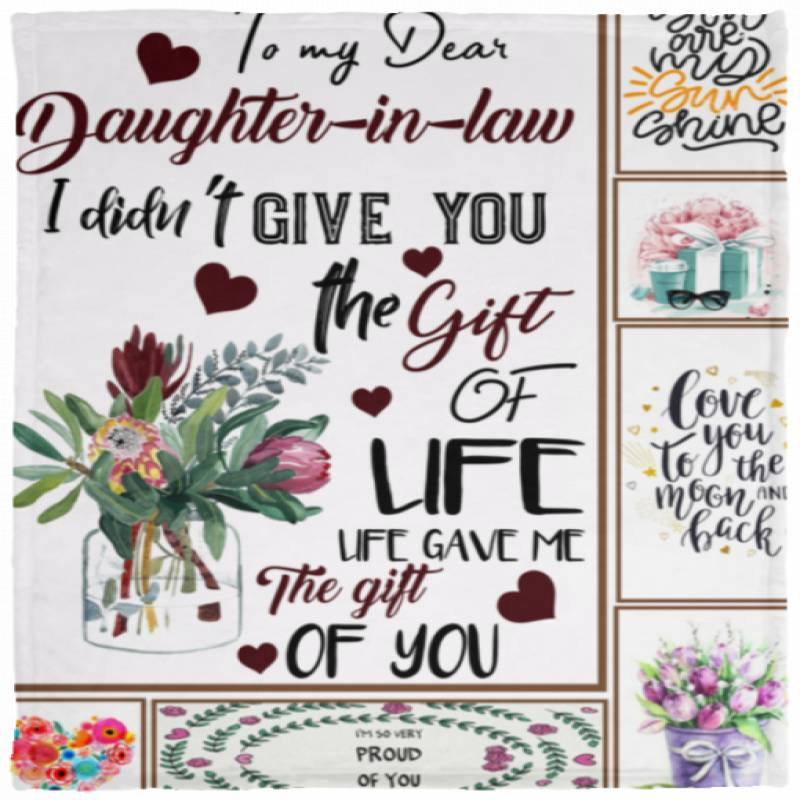 To my Dear Daughter in law I din't give you the gift of life Blanket