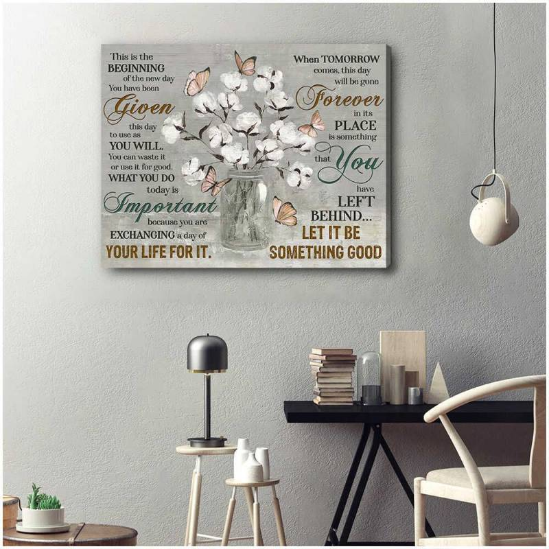 Cotton Flowers and Butterfly Let it be something good Poster Canvas 5632203074
