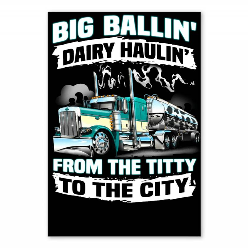 Big Balling Dairy Hauling Gift For Trucker T-shirt Vertical Poster