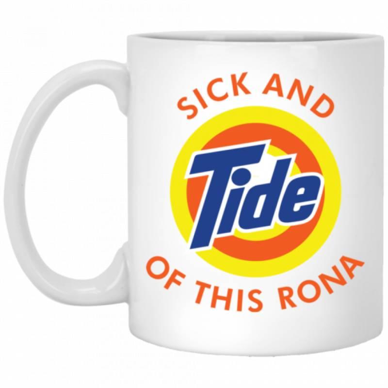 Sick and Tide of this rona mug