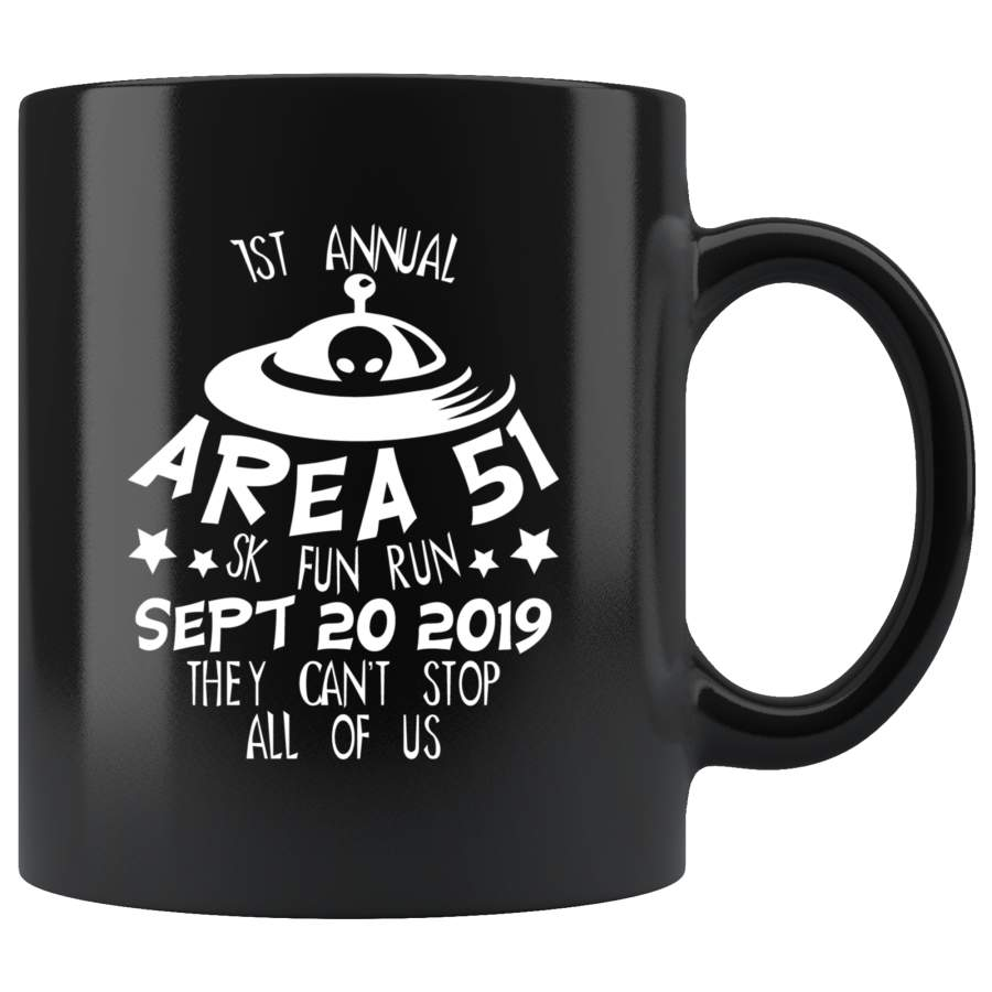 1st annual area 51 SK fun run September 20 2019 they can't stop all of us Nevada United States army aliens extraterrestrial  space green men coffee cup mug