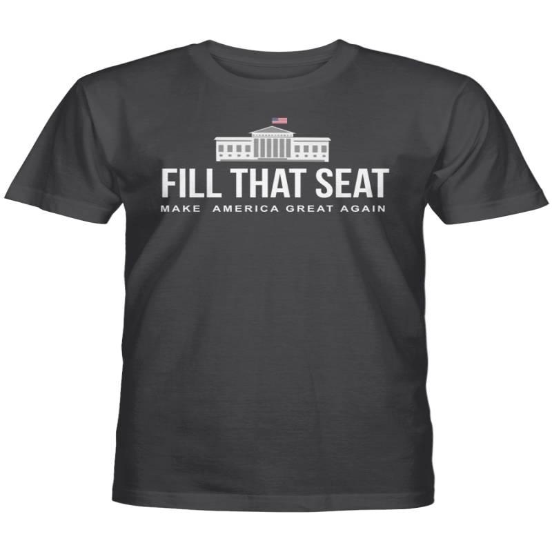 Fill That Seat Shirt