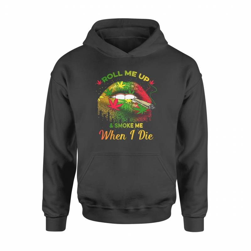 420 Roll Me Up And Smoke Me When I Die - Standard Hoodie