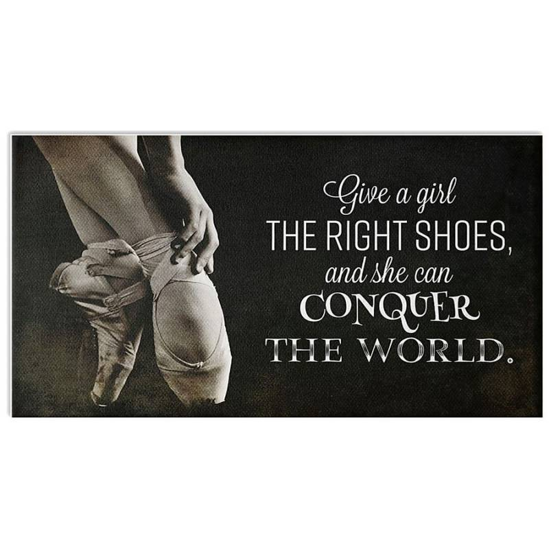 Give A Girl The Right Shoes She Can Conquer The World Horizontal Poster