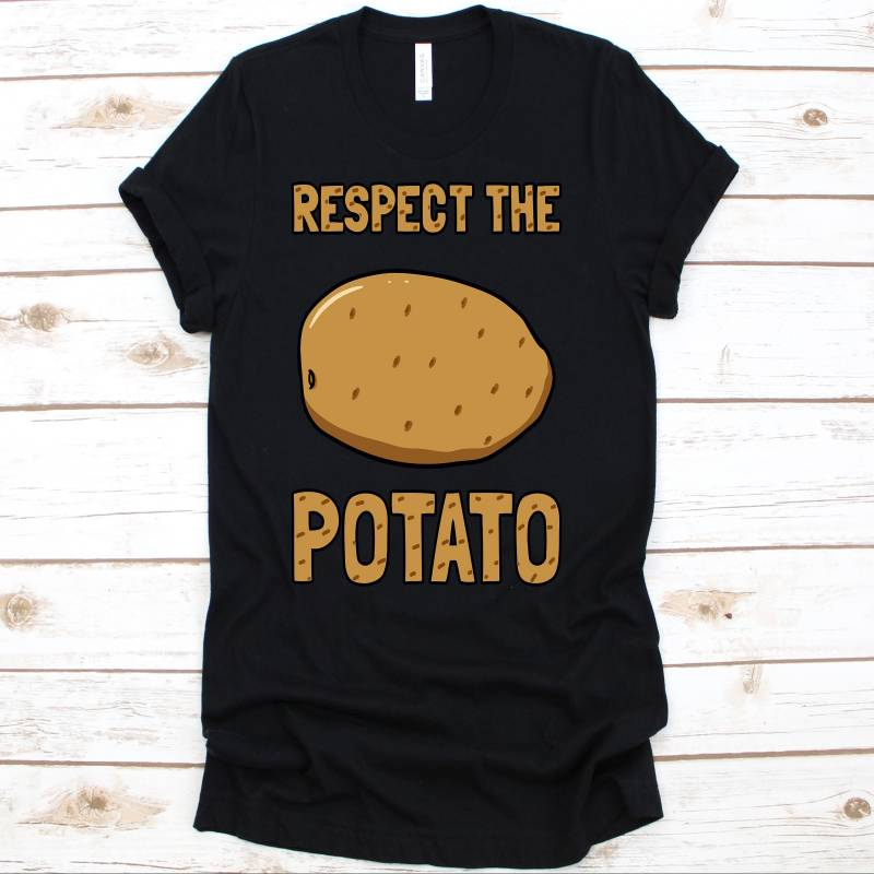 Respect The Potato, Potato Shirt, Funny Potato Shirt, Potato Lover, Potato, Potato Costume, Mashed Potatoes, Fries