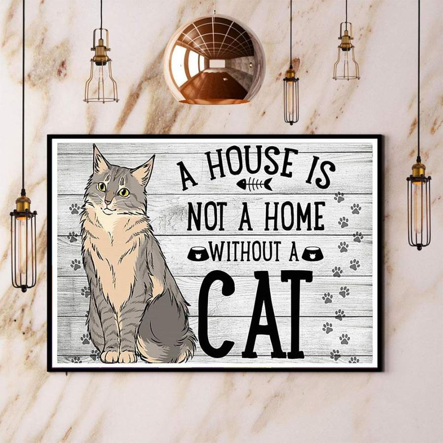 A house is not a home without a Cat paper poster no frame/ wrapped canvas wall decor full size