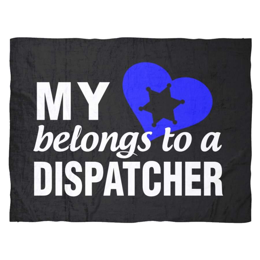 My Heart Belongs To A Dispatcher Fleece Blanket