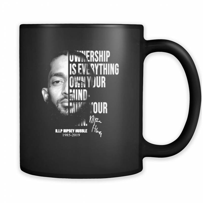 Nipsey Hussle Ownership Is Everything Own Your Mind Shirt – Mug