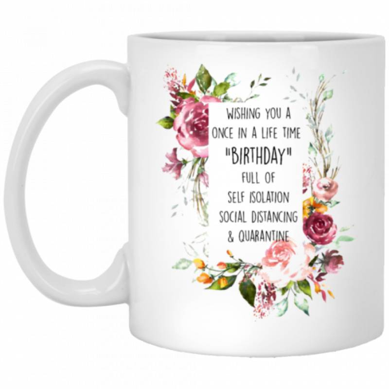 Social Distancing Birthday Gift Self Isolation Mug