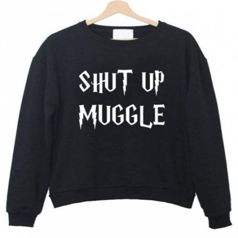Shut Up Muggle Sweatshirt