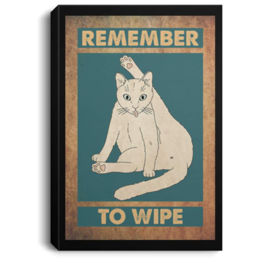 Cat remember to wipe poster, canvas
