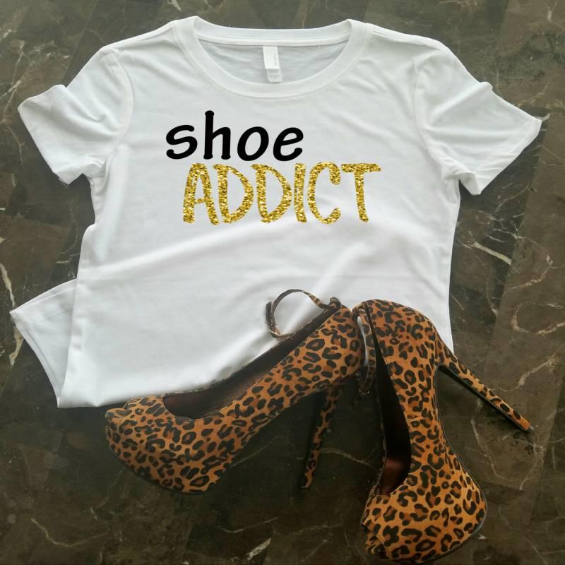 Shoe Addict Graphic Tee Shirt, Shoe Lover Gift, I love Shoes, Women's Tee, Ladies Graphic Tee