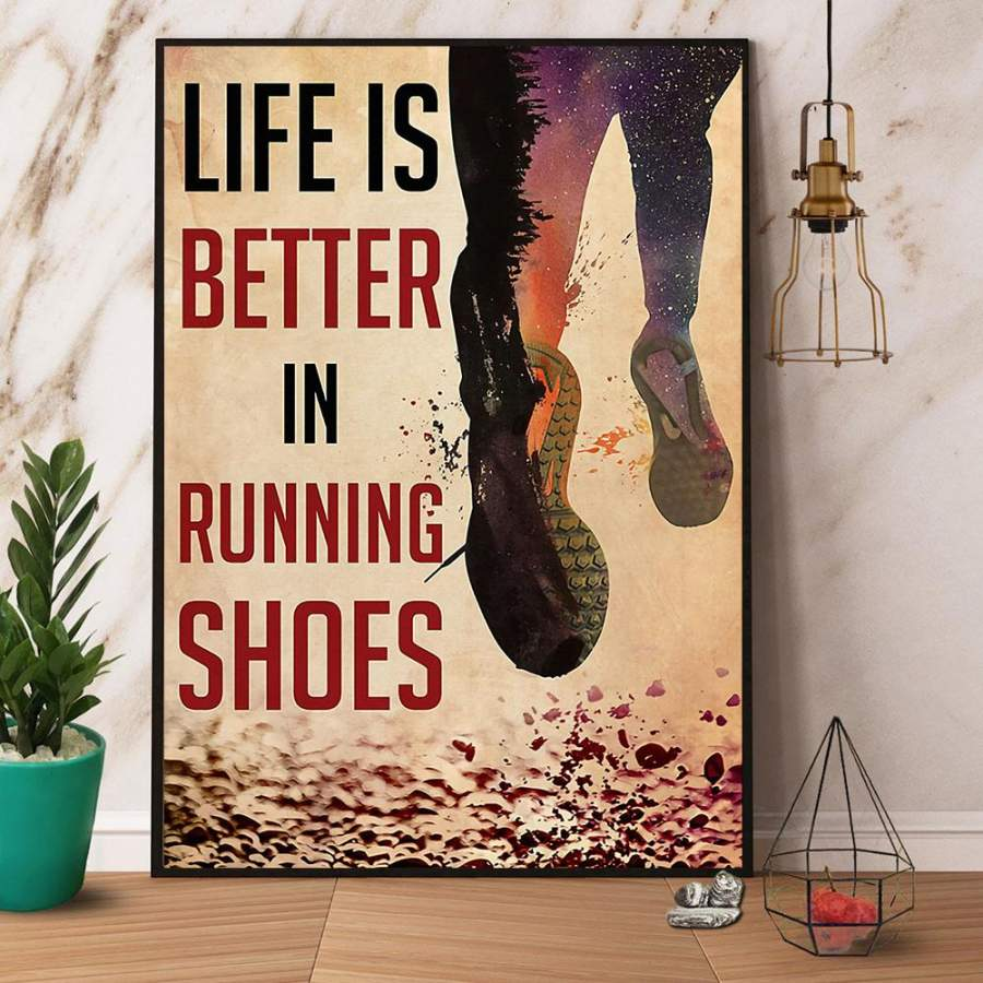 Life is better in running shoes running lovers paper poster no frame/ wrapped canvas wall decor full size