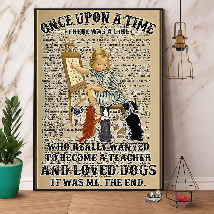 A Girl Who Really Wanted To Become A Teacher and Loved Dogs Paper Poster No Frame/ Wrapped Canvas Wall Decor Full Size