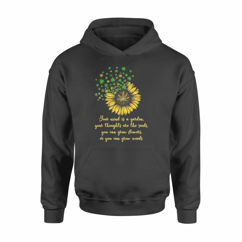 420 Your Mind Is A Garden - Standard Hoodie