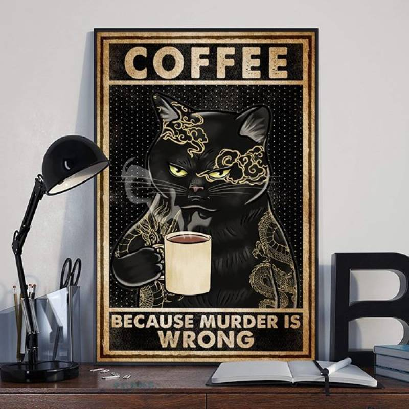 Coffee Because Murder Is Wrong - Unframed Vertical Poster