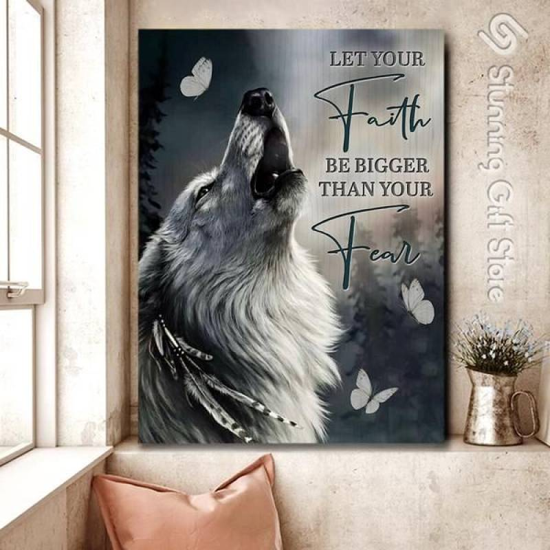 Wolf  Let your faith be bigger than your fear poster poster 1532220503