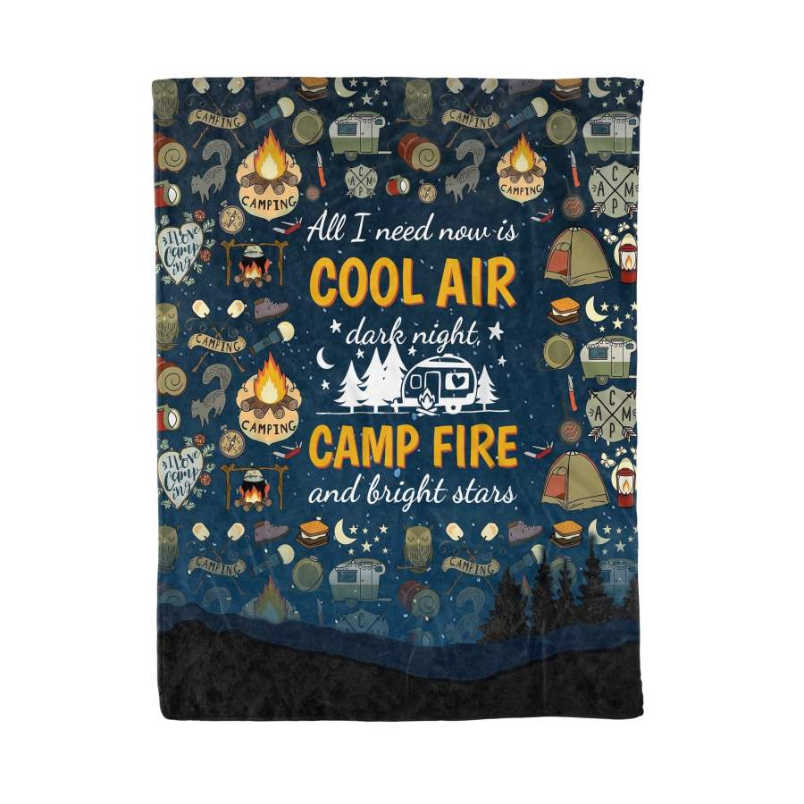 All I Need Now Is Cool Air Dark Night Camp Fire Bright Stars Blanket for Camping Lovers