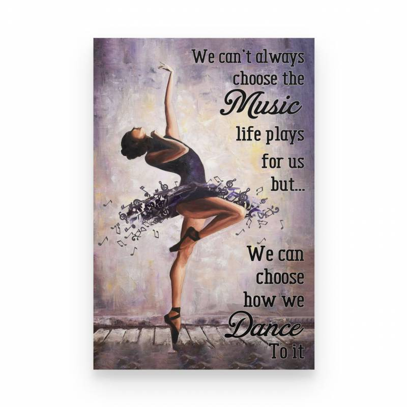 Ballet We Can't Choose The Music Life Plays - Poster