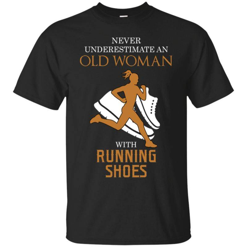 Old Woman Running Shoes Never Underestimate Old Woman With Running Shoes       T Shirt Hoodies Sweatshirt