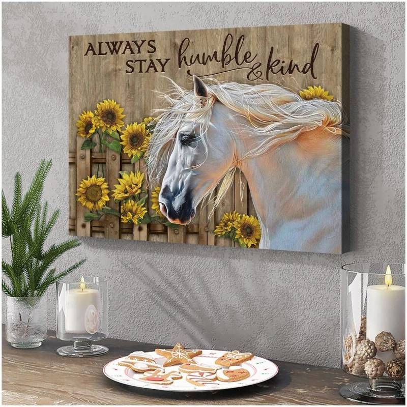 Always stay humble and kind Horse v2 Poster Canvas 312320845