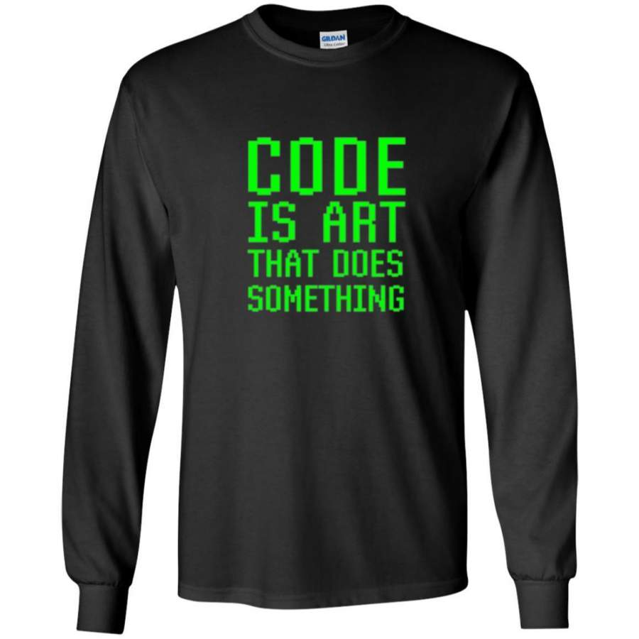 Coder T-shirt Code Is Art That Does Something