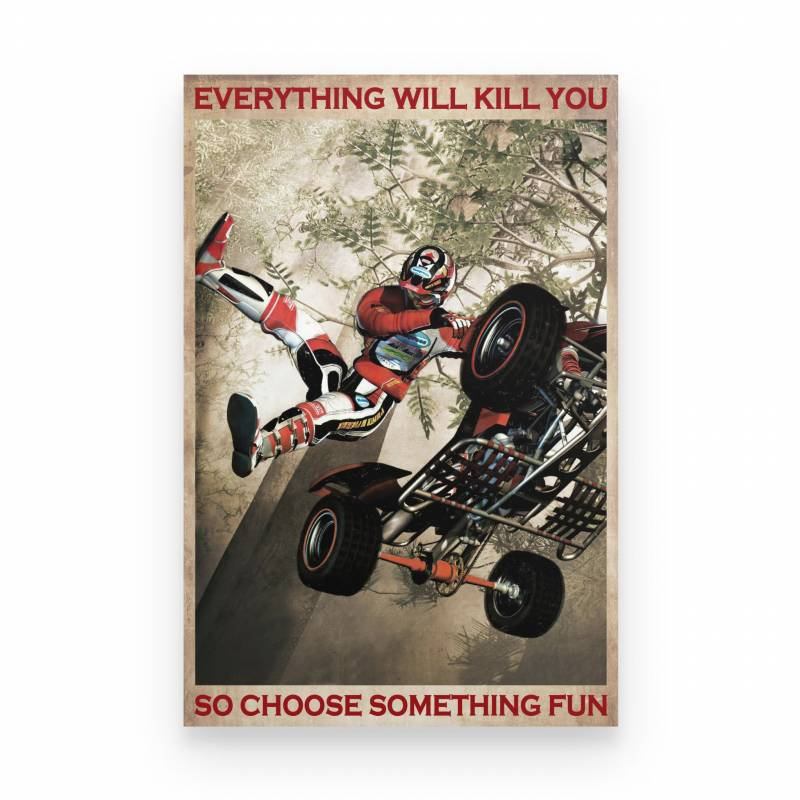 ATV  Offroad Everything Will Kill You - Poster