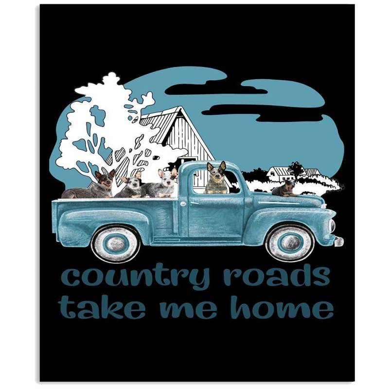 Country Road Take Me Home Heeler Funny Shirt Vertical Poster