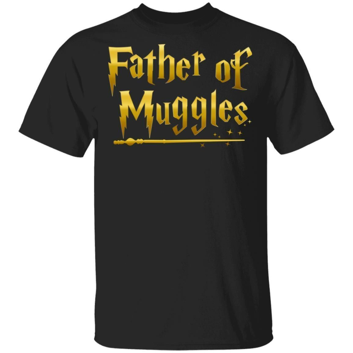 Father Of Muggles T Shirt