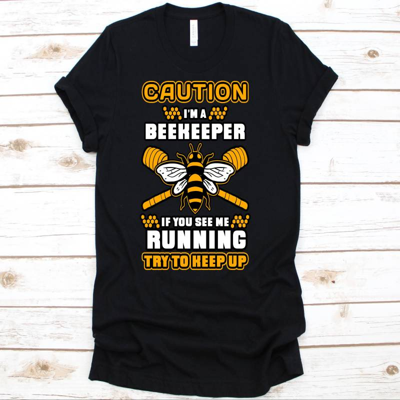 I'm A Beekeeper Shirt, Beekeeper, Environmentalists Gift, Beekeeper Shirt, Beekeeper Gifts, Honeybee, Bee Shirt, Honeybee