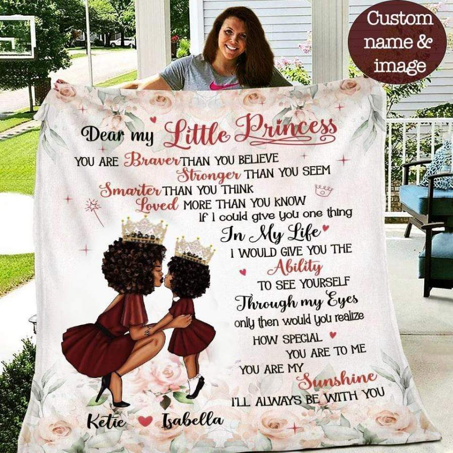 Dear my black little princess, you are my brave...blankets custom name and image #169V
