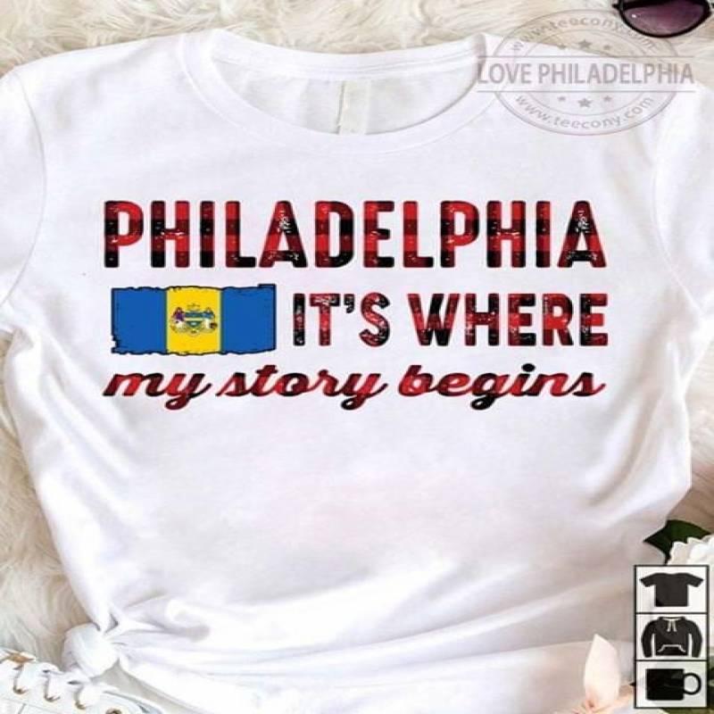 Philadelphia it's where my story begins t shirt