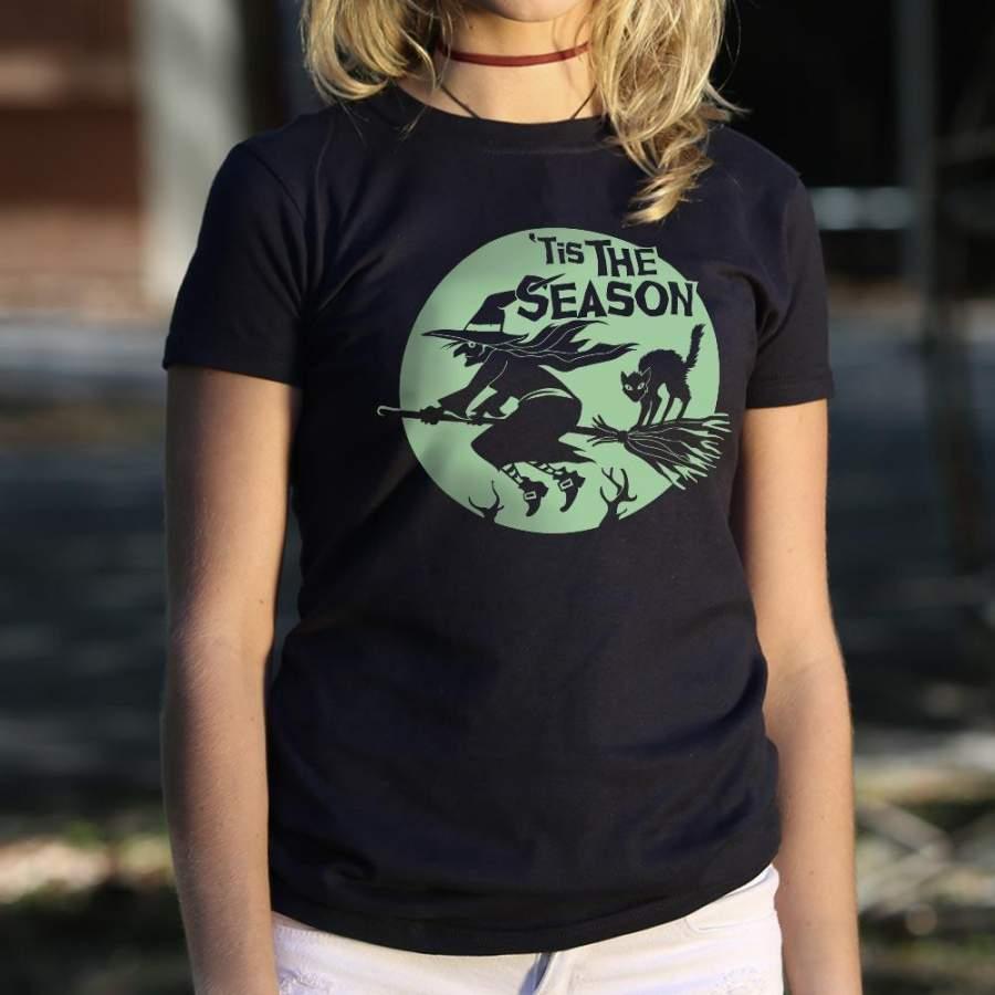 'Tis The Season Witch Halloween T-Shirt (Ladies)