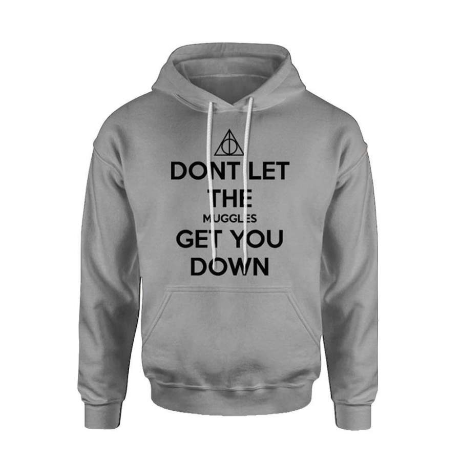Harry Potter Quotes Dont Let The Muggles Get You Down Hoodie