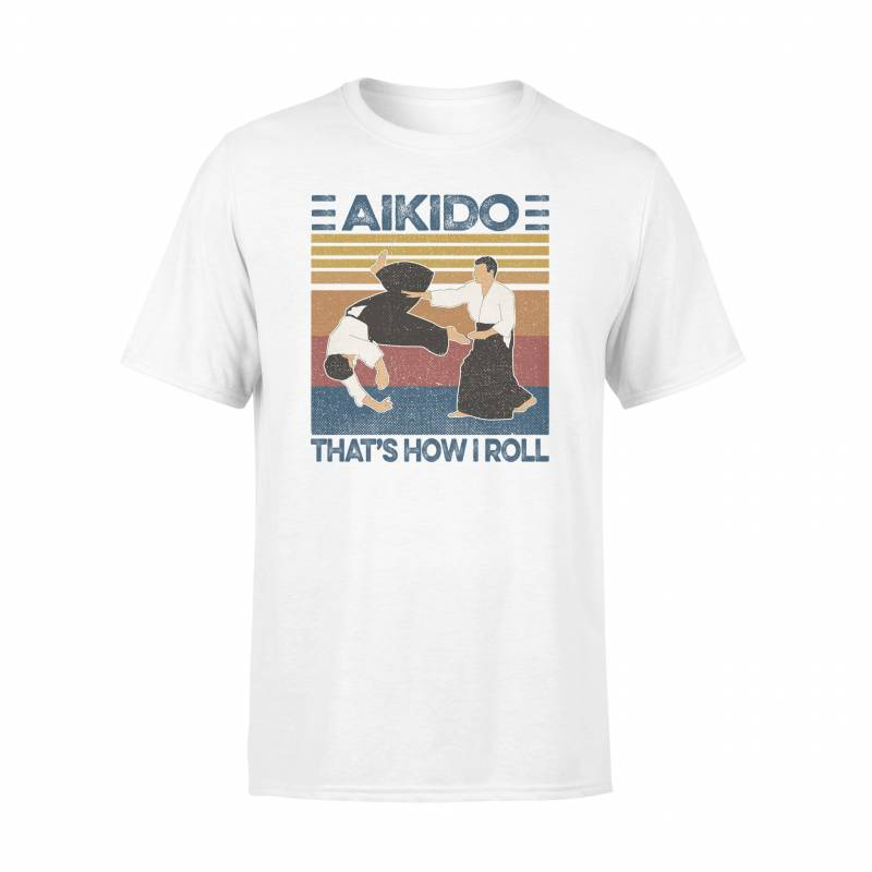 Aikido That's How I Roll- Standard T-shirt