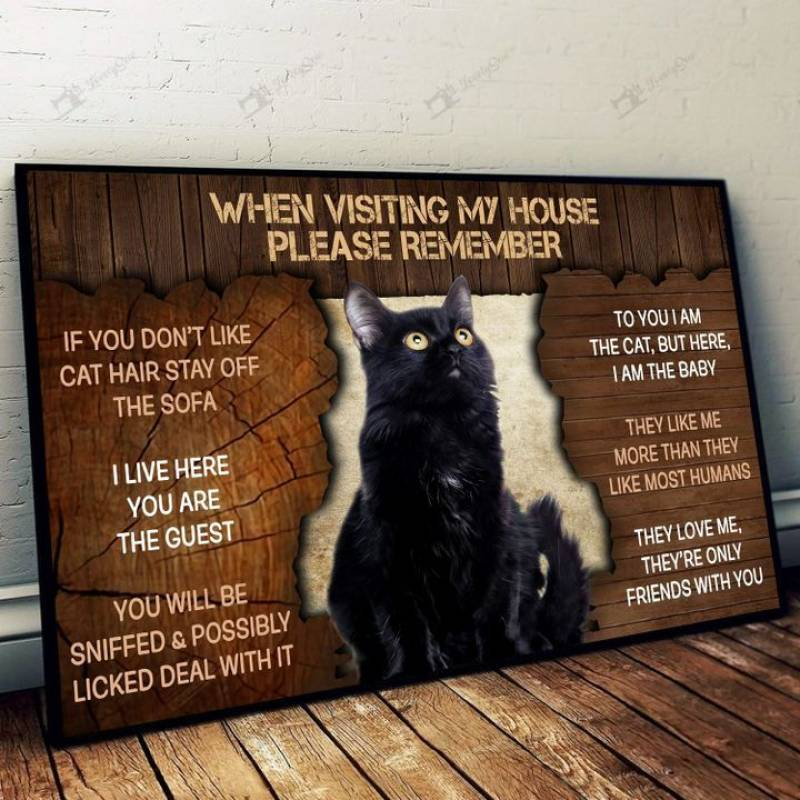 Black cat please remember when visiting our house Poster Canvas 5632203026