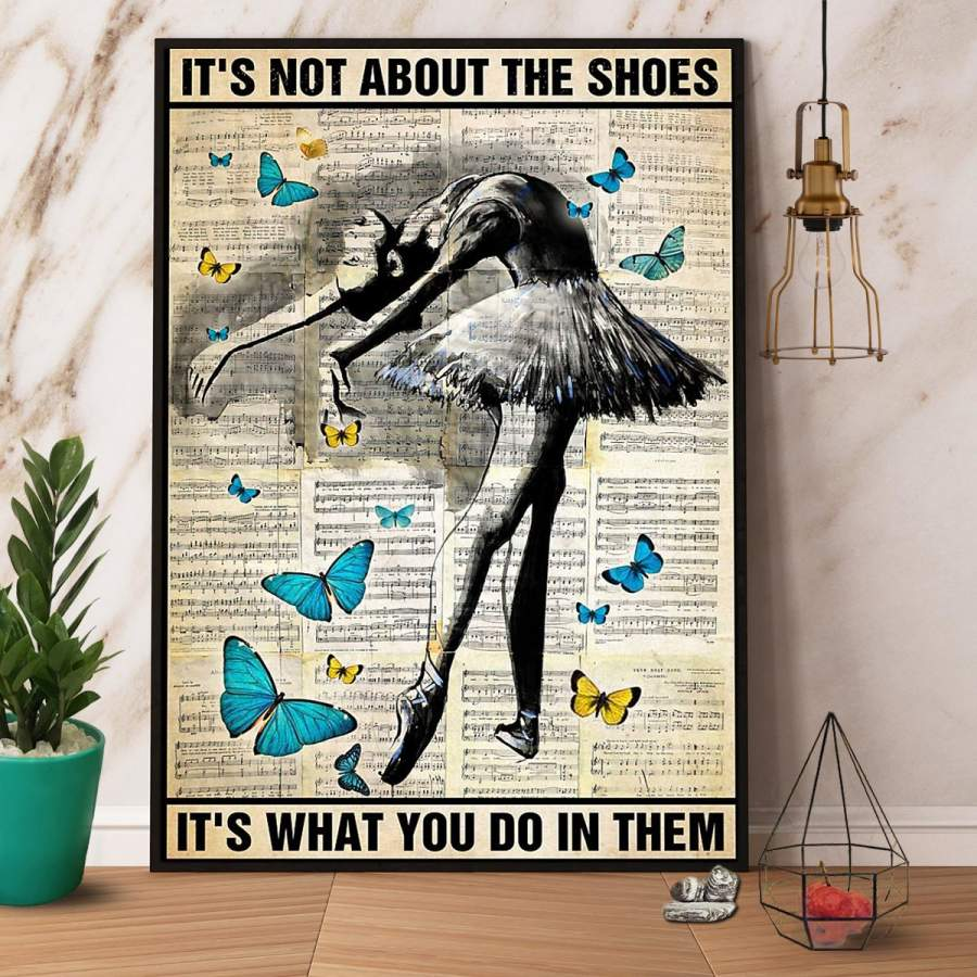 Ballet it's not about the shoes paper poster no frame/ wrapped canvas wall decor full size